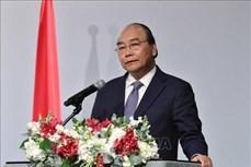 越南政府总理阮春福对缅甸进行正式访问:重视 越南与缅甸全面合作伙伴关系