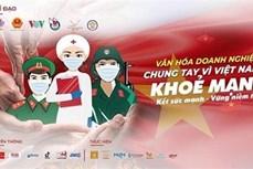 """题为 """"致力于一个健康的越南""""的""""携手应对新冠肺炎疫情的企业文化""""活动启动"""